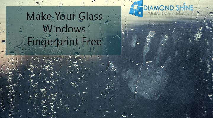 make your glass windows fingerprint free