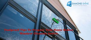 Foolproof tips to prepare your home before window cleaners arrive